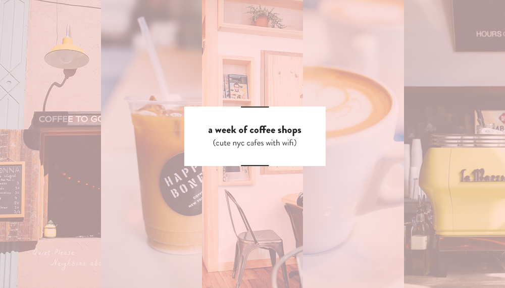 Cute NYC Coffee Shops to work out of | DesignComb