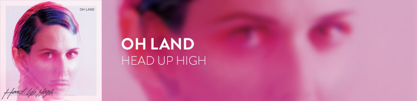 Album of the week - Oh Land, Head Up High | DesignComb
