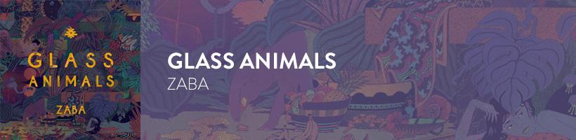 Album of the week - Glass Animals, Zaba | DesignComb