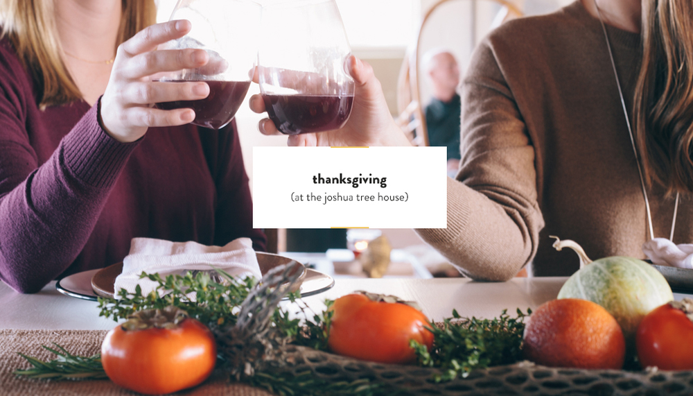 Thanksgiving at the Joshua Tree House | DesignComb