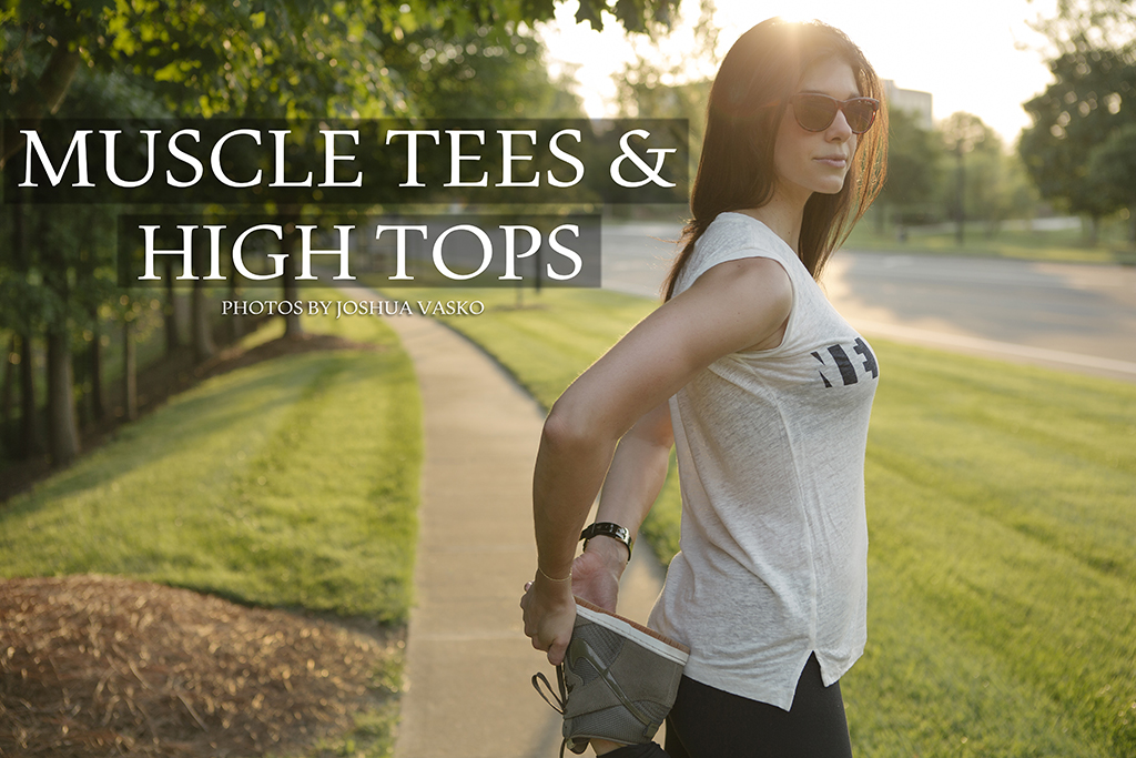 Muscle Tees & High Tops - Lauren Schwaiger - Fitness Fashion