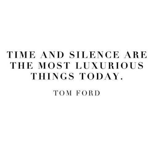 Time&SilenceQuote-TomFord.jpg