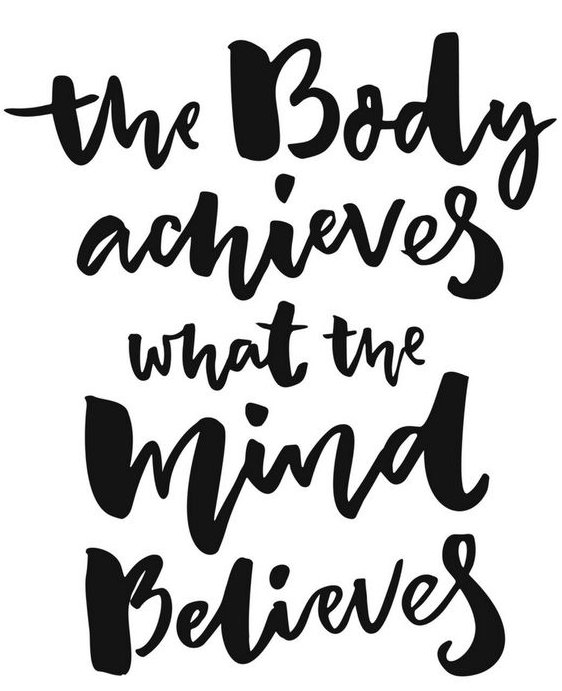 the-body-achieves-what-the-mind-believes-quote.jpg