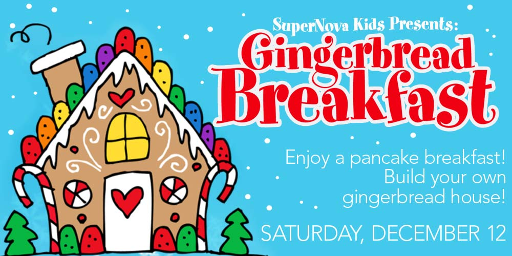 SuperNova Kids presents Gingerbread Breakfast