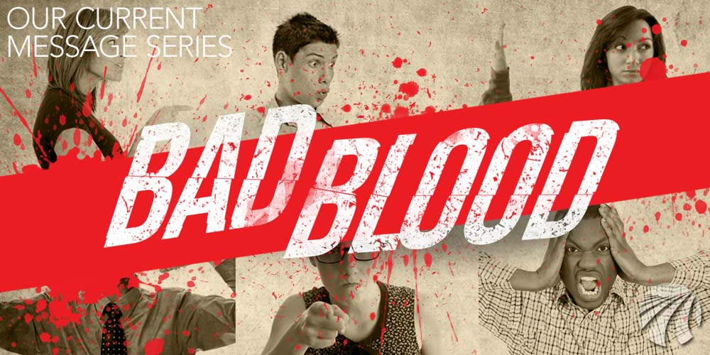 BAD BLOOD series at TerraNova