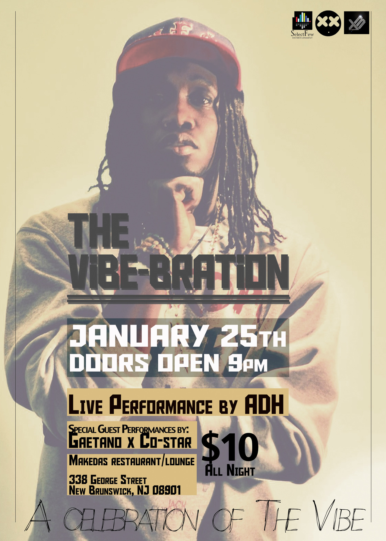 The Vibe-bration!!!! Celebrating the release of ADH's forth mixtape TheVibe! jan 25th at Makedas downtown New Brunswick nj. doors open at 9 Live performance of TheVibe w/Live band!  Special Guest performances by Gaetano, Co-Star. Music by Michael Medium!! 21 n up event!!!! no hats, boots!!!