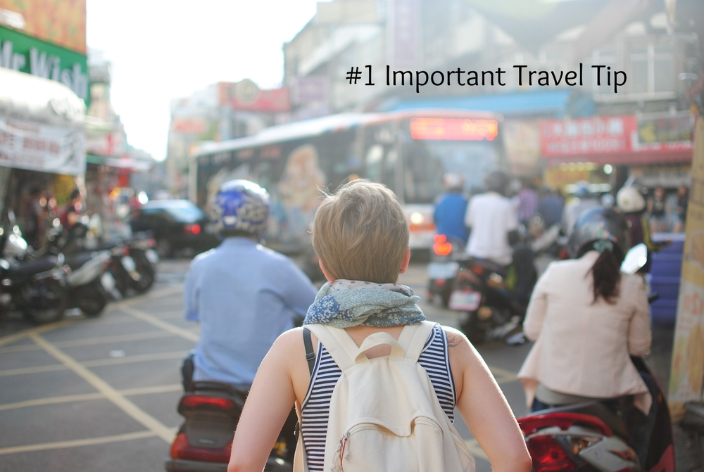 #1 travel tip
