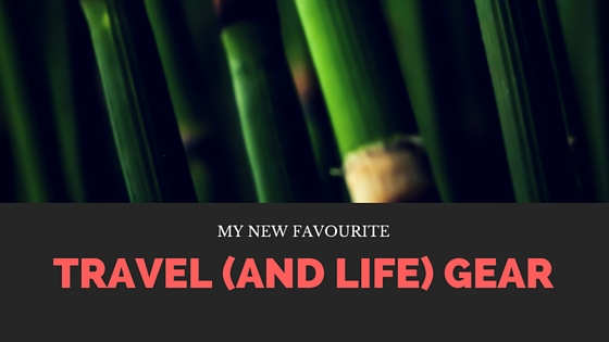My new favourite travel (and life) gear - bamboo!