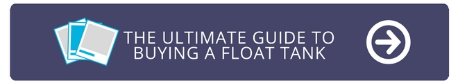 Ready to learn ALL of the considerations that go into buying a float tank? Access your FREE copy of The Ultimate Guide to Buying a Float Tank by clicking below and take the next step in your health and wellness journey.