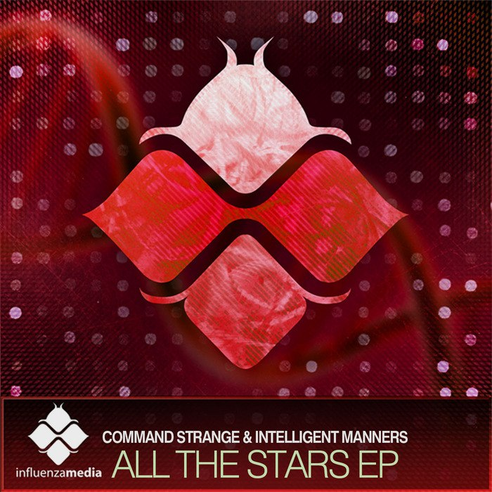 """All The Stars"" EP feat. Command Strange, 2012 Influenza Media"