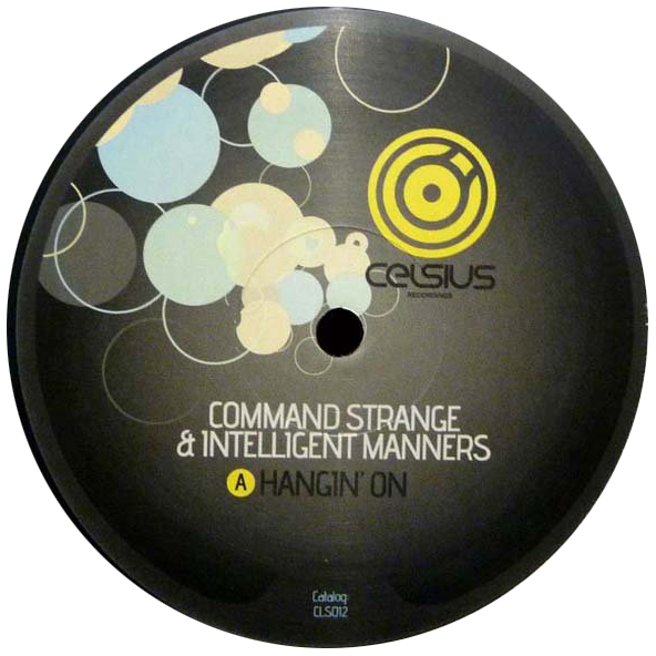 """Hangin' On"" feat. Command Strange, 2010 Celsius"