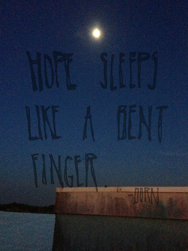 Hope sleeps.       —Dorn