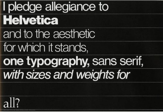 "rationaledesign :     Design by Nathan Felde      ""I pledge allegiance to Helvetica … """