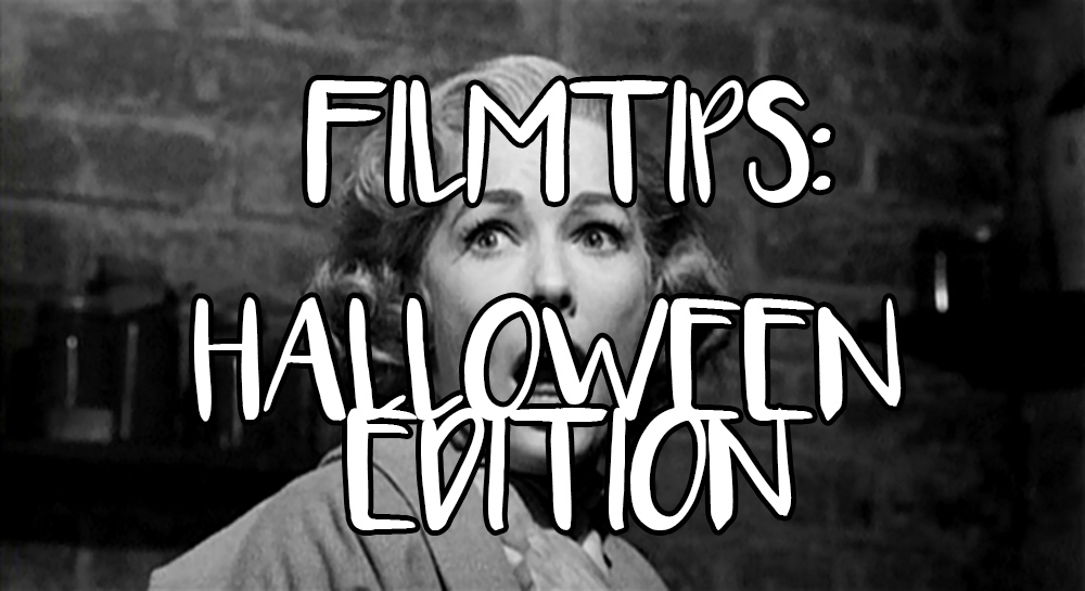 Filmtips: Halloween Edition