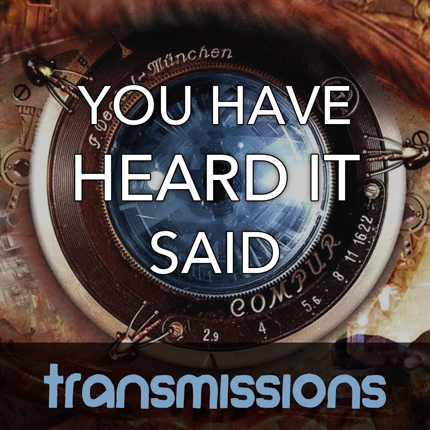 Transmissions - You Have Heard it Said