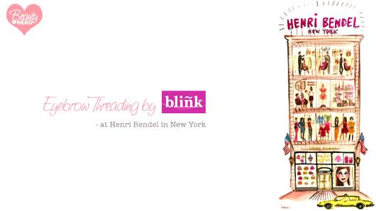 Blink Brow Bar Now at Henri Bendel in NYC — Velvet - Official ...