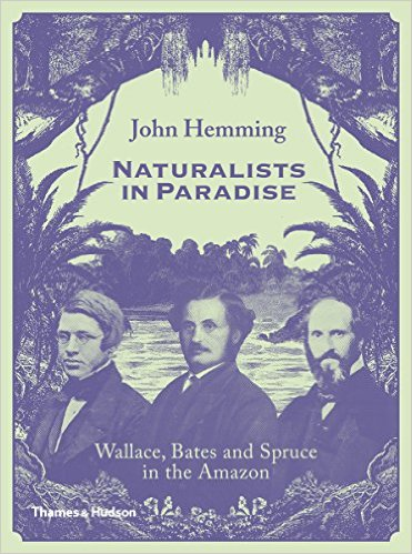 Naturalists in Paradise By John Hemming