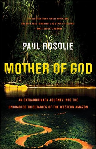 Mother of God By Paul Rosolie