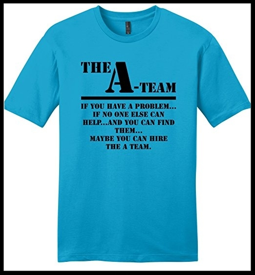 Contact us today and you could soon be the proud owner of an A Team t-shirt!
