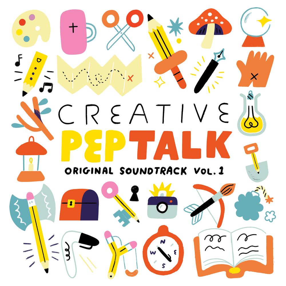 Creative Pep Talk Original Soundtrack Vol. 1 - Listen Here