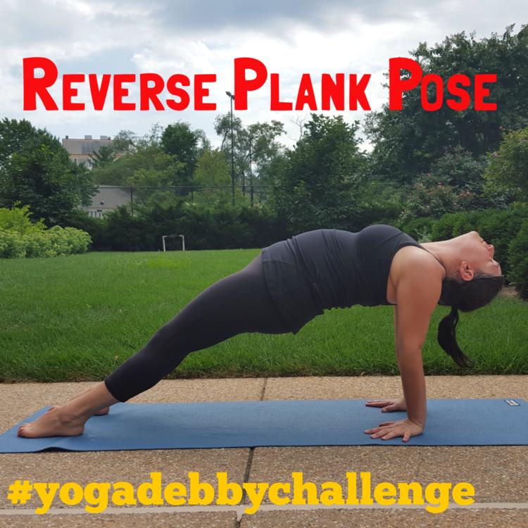 Day 9: Reverse Plank Pose #yogadebbychallenge — Debby