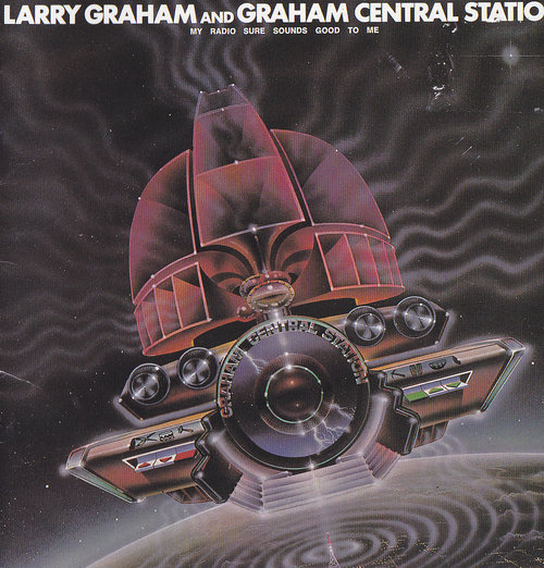 On the HI FI: Graham Central Station- My Radio Sure Sounds Good To Me