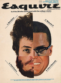 theswingingsixties :     Bob Dylan, Malcolm X, Fidel Castro and John F. Kennedy on the cover of Esquire, September 1965