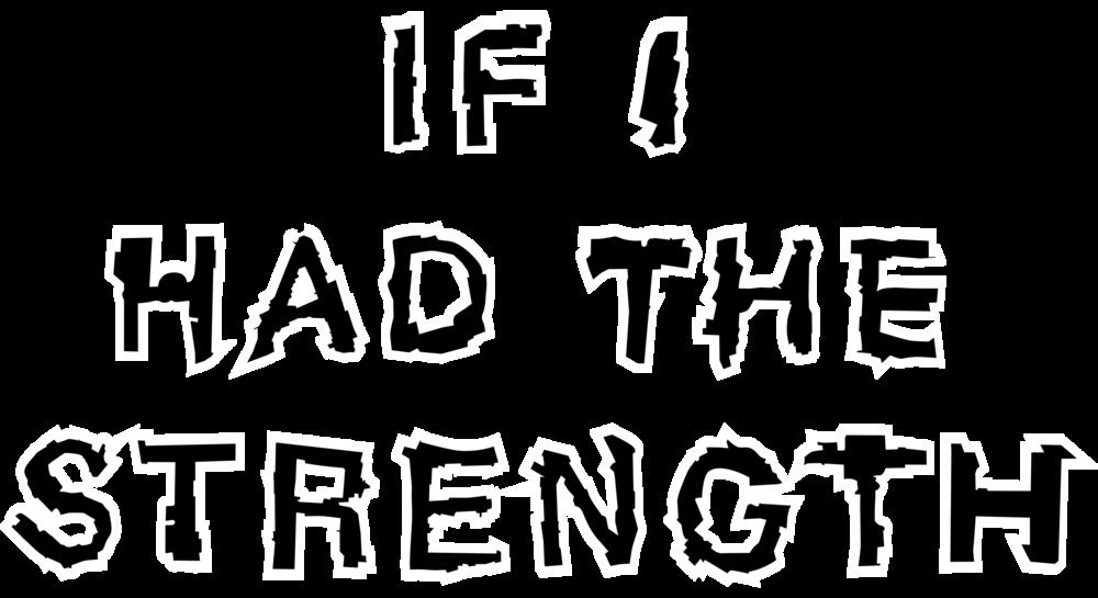 IFIHADTHESTRENGTH_TEXTWEB02.png
