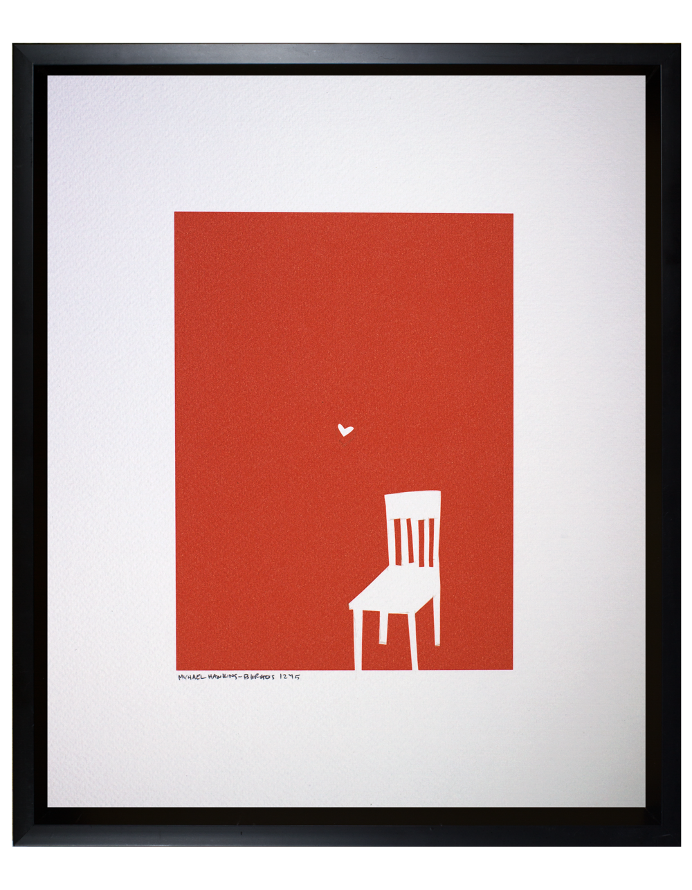 Love and a Chair<br> <br>11x14""