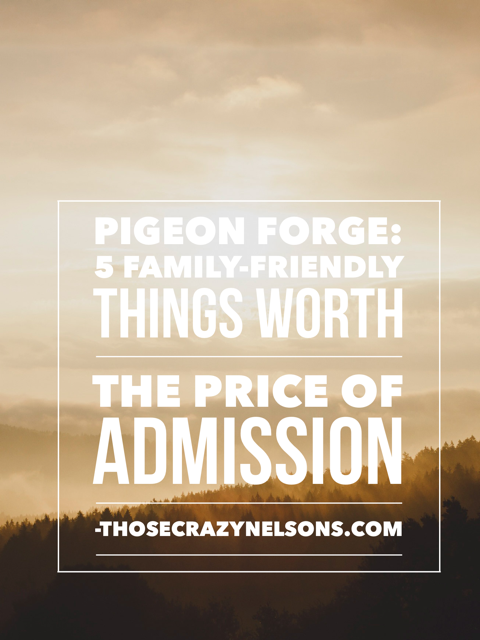 Pigeon Forge: Family-friendly activities that are worth the money!