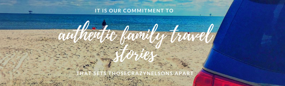 It is our commitment to authentic family travel stories that sets ThoseCrazyNelsons apart..png