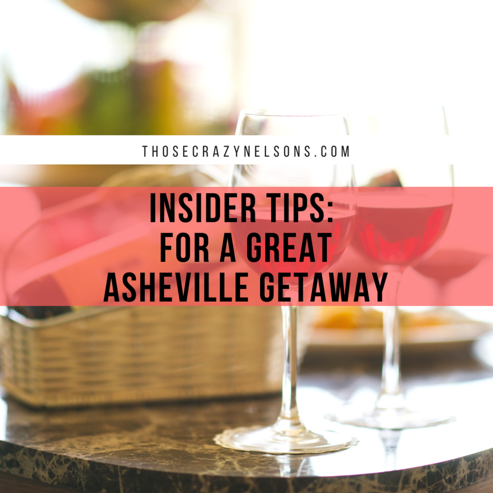 Pin this! Insider tips for a great Asheville Getaway via Thosecrazynelsons.com