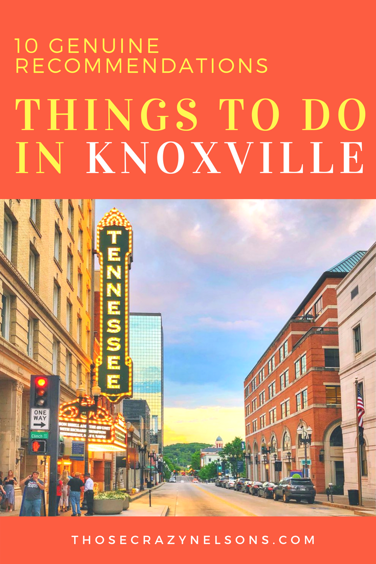 Pin for later! 10 Genuine Recommendations for Things to Do in Knoxville via ThoseCrazyNelsons.com