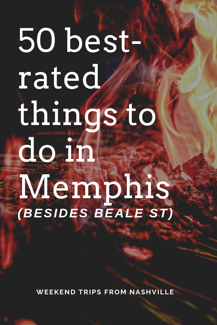 50 things to do in Memphis, besides Beale St. by ThoseCrazyNelsons.com