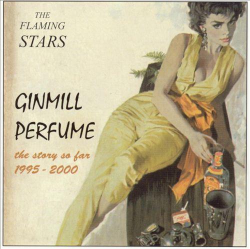 THE FLAMING STARS'  GINMILL PERFUME