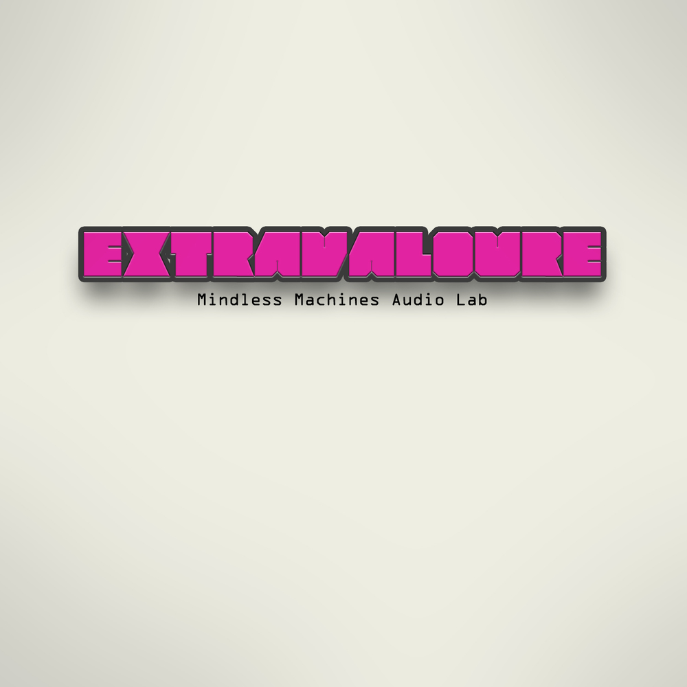 Extravaloure by Mindless Machines Audio Lab