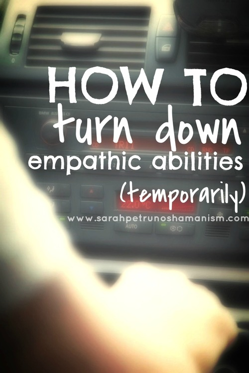 Overwhelmed and exhausted? Learn how to turn down your empathic abilities.