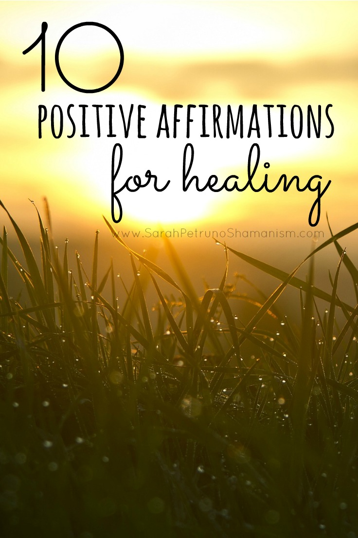 10 Positive Affirmations for Healing, including how and what they are effective in healing