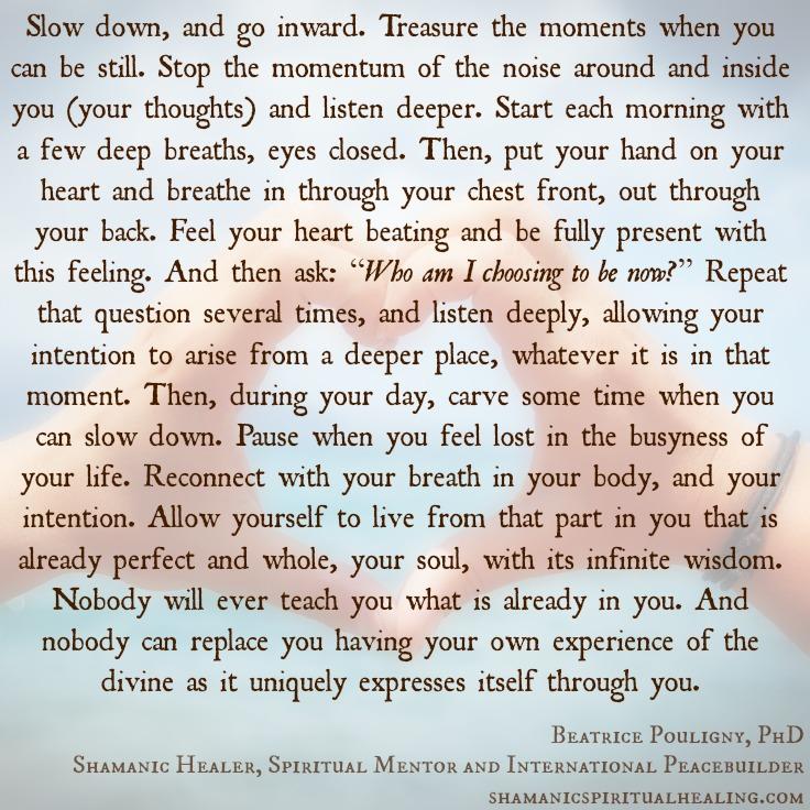 Who am I choosing to be now?Beatrice Pouligny, PhD,Shamanic Healer, Spiritual Mentor and International Peacebuilder,Washington, DC