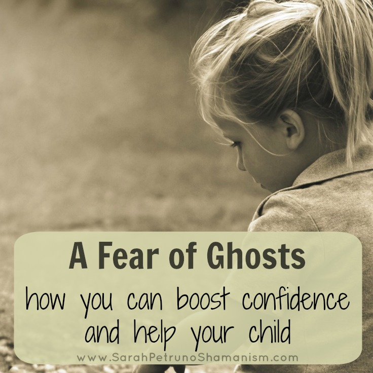 If your child is afraid of Spirits - there are things you can do to help. Learn more at www.sarahpetrunoshamanism.com
