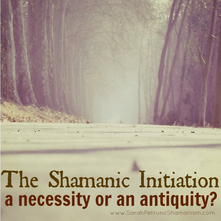 The Shamanic Initiation: Is it Necessary?