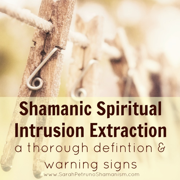 A mouthful of a term, what is shamanic spiritual intrusion extraction?