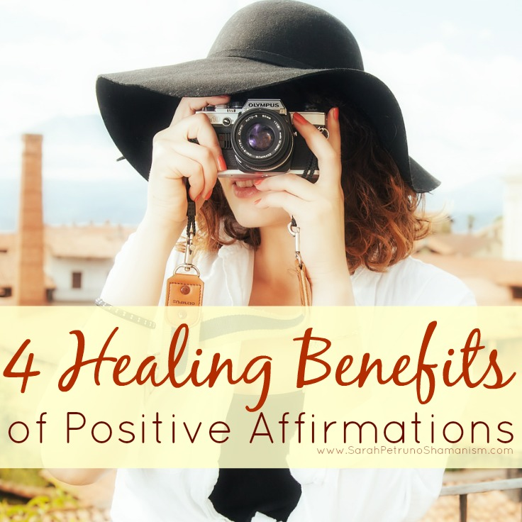 The 4 Healing Benefits of Positive Affirmations