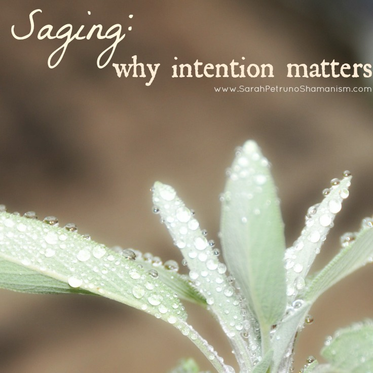 Why setting the intention matters in saging your home - and learn how!