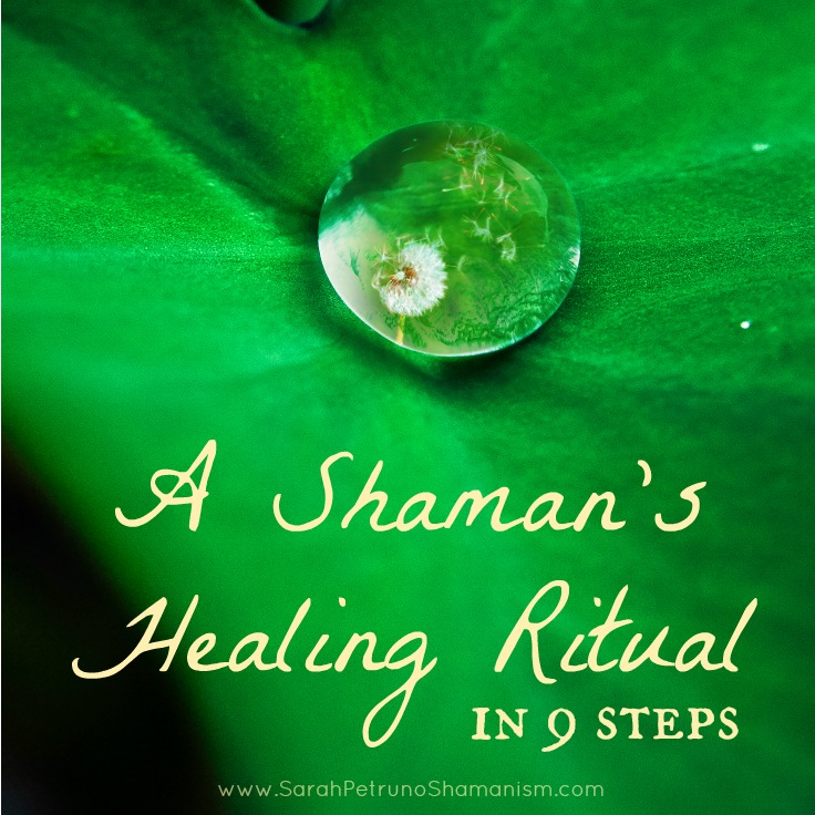 A Healing Ritual: How Long Does a Shamanic Healing Last (From the Perspective of the Healer) by Sarah Petruno, Shamana