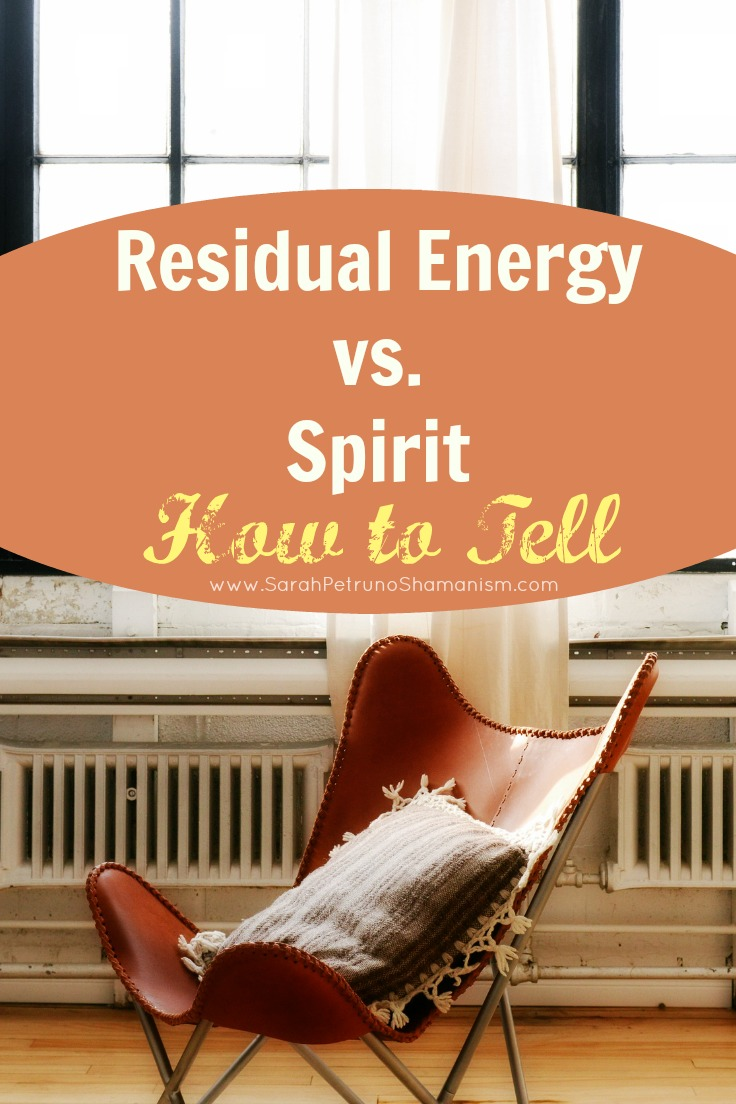 Sensing a presence? Learn how to tell if that presence is a Spirit or if it's simply residual energy in need of clearing.