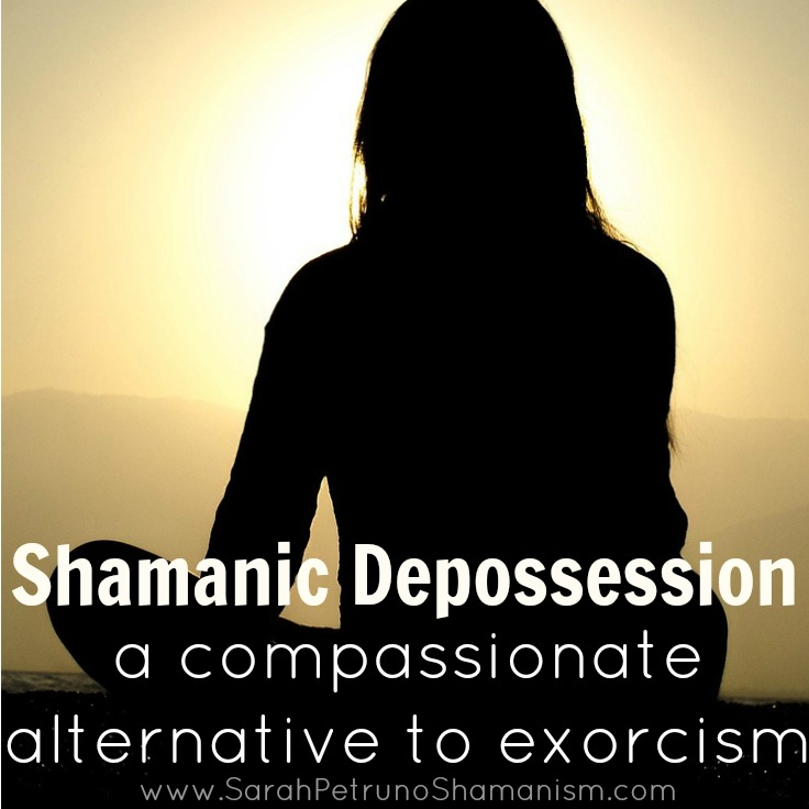 The kinder, gentler way to removing unwanted Spirits - Shamanic Depossession