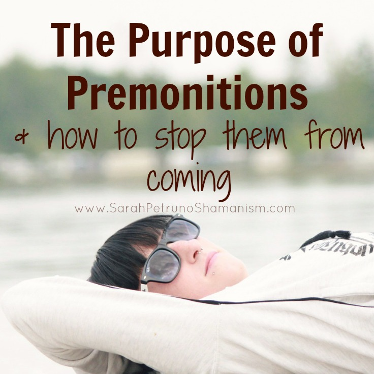 Receiving premonitions of awful events? There's a reason for it and you can stop the premonitions from coming to you if you so choose. Find out how.