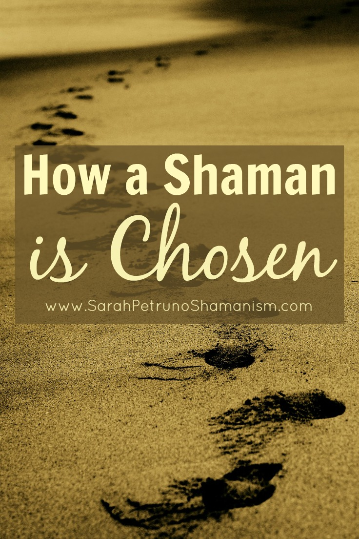 """Were you chosen to be a shaman? Discover the signs and find out how """"being chosen"""" works."""