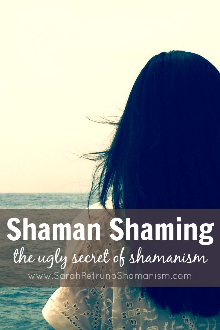 Shaman Shaming - the dark understand that exists within the shamanism community. It needs to stop.